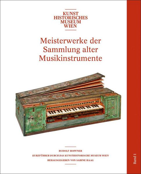 Masterpieces of the Collection of Historic Musical Instruments