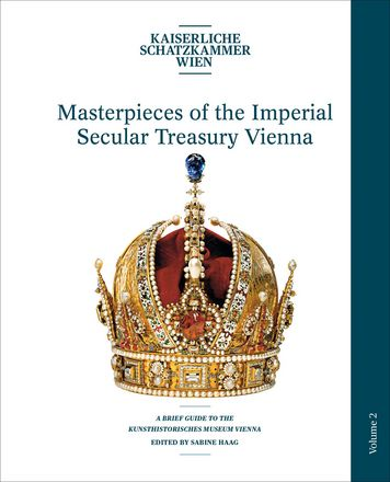 Masterpieces of the Imperial Secular Treasury Vienna
